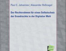 Der Rechtsrahmen für einen Selbstschutz der Grundrechte in der Digitalen Welt
