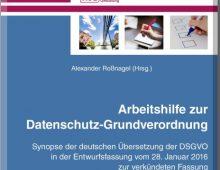 Arbeitshilfe zur Datenschutz-Grundverordnung – Synopse der deutschen Übersetzung der DSGVO in der Entwurfsfassung vom 28. Januar 2016 zur verkündeten Fassung